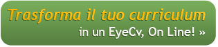 Trasforma il tuo curriculum in un EyeCv on line!